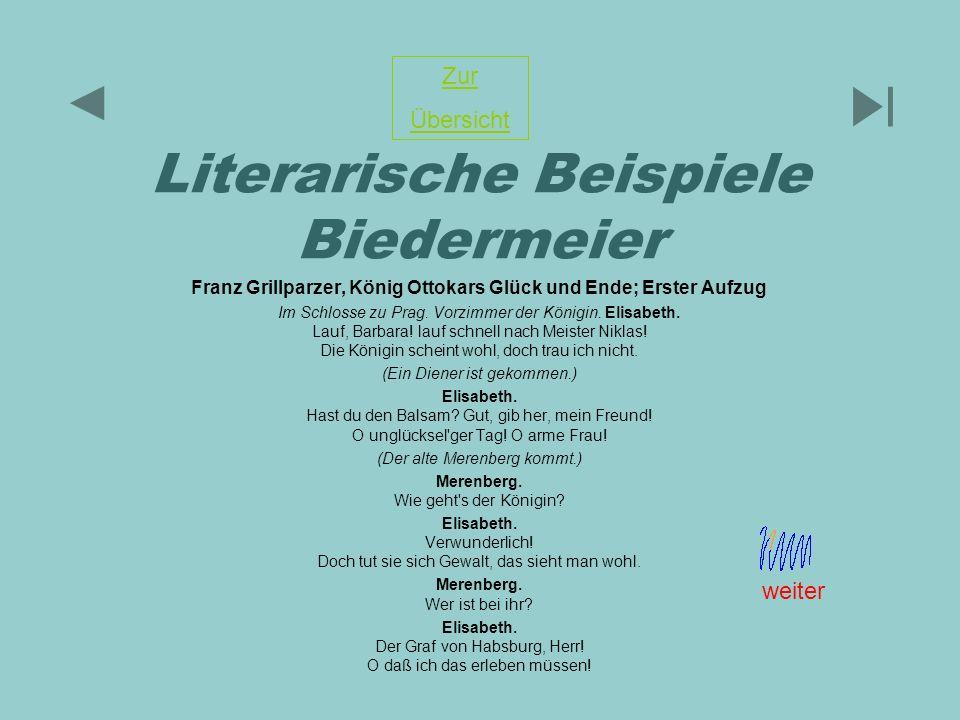 Literarische Beispiele Biedermeier Franz Grillparzer, König Ottokars Glück und Ende; Erster Aufzug Im Schlosse zu Prag. Vorzimmer der Königin. Elisabe