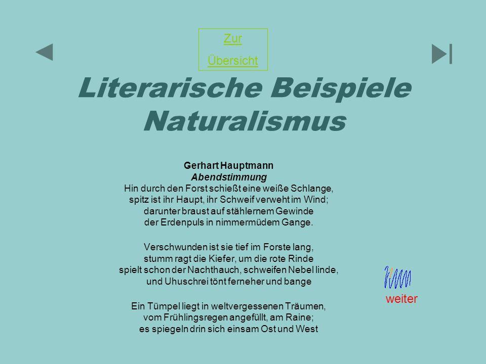 Literarische Beispiele Naturalismus Gerhart Hauptmann Abendstimmung Hin durch den Forst schießt eine weiße Schlange, spitz ist ihr Haupt, ihr Schweif