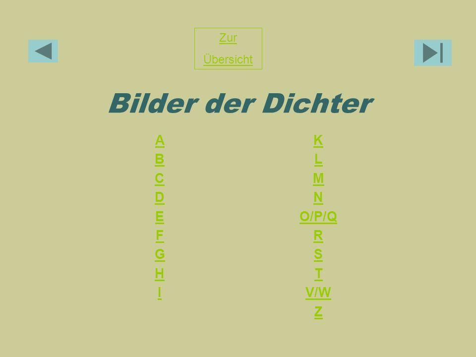 Bilder der Dichter Zur Übersicht ABCDEFGHIABCDEFGHI K L M N O/P/Q R S T V/W Z