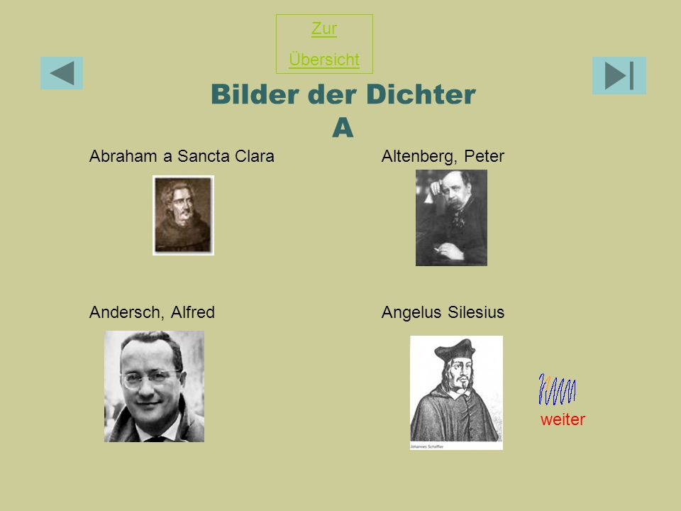 Bilder der Dichter A Abraham a Sancta Clara Altenberg, Peter Andersch, Alfred Angelus Silesius Zur Übersicht weiter