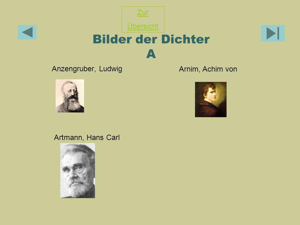 Bilder der Dichter A Anzengruber, Ludwig Artmann, Hans Carl Zur Übersicht Arnim, Achim von