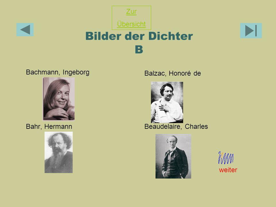 Bilder der Dichter B Bachmann, Ingeborg Balzac, Honoré de Bahr, HermannBeaudelaire, Charles Zur Übersicht weiter
