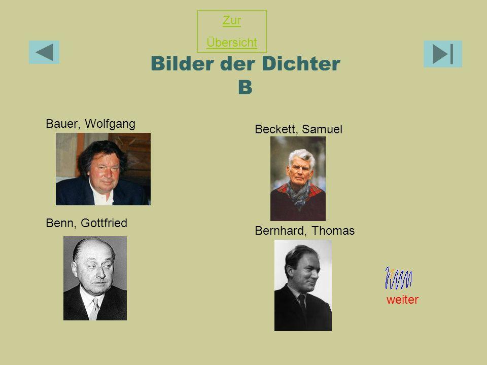 Bilder der Dichter B Bauer, Wolfgang Beckett, Samuel Benn, Gottfried Bernhard, Thomas Zur Übersicht weiter