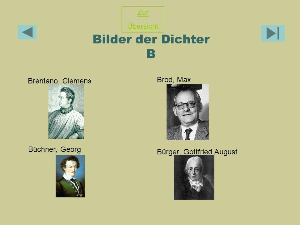 Bilder der Dichter B Brentano, Clemens Brod, Max Büchner, Georg Bürger, Gottfried August Zur Übersicht
