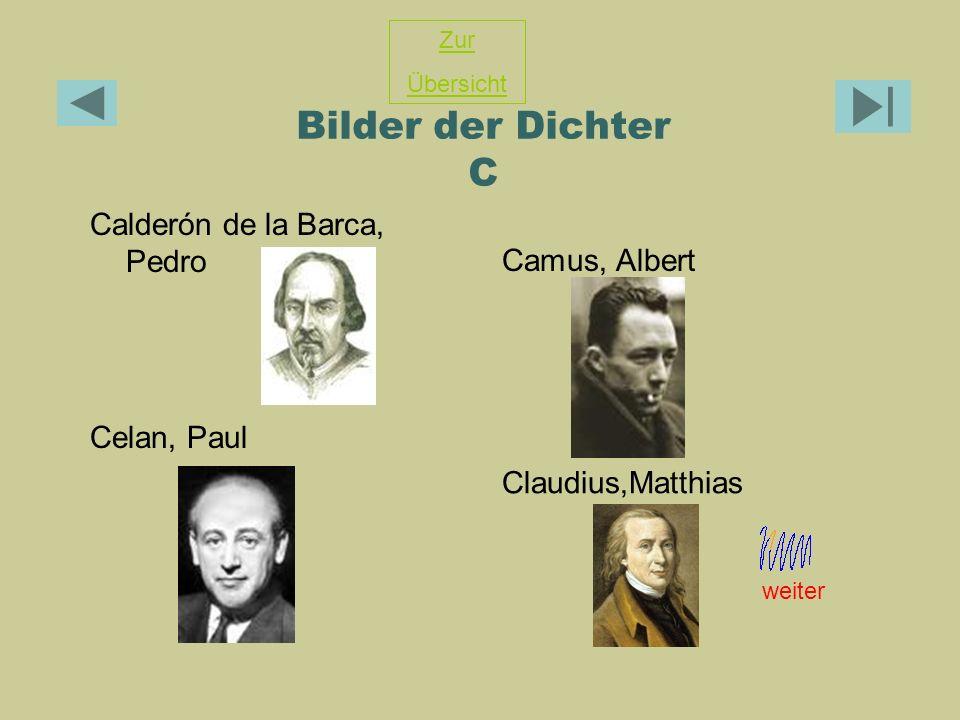 Bilder der Dichter C Calderón de la Barca, Pedro Celan, Paul Camus, Albert Claudius,Matthias Zur Übersicht weiter