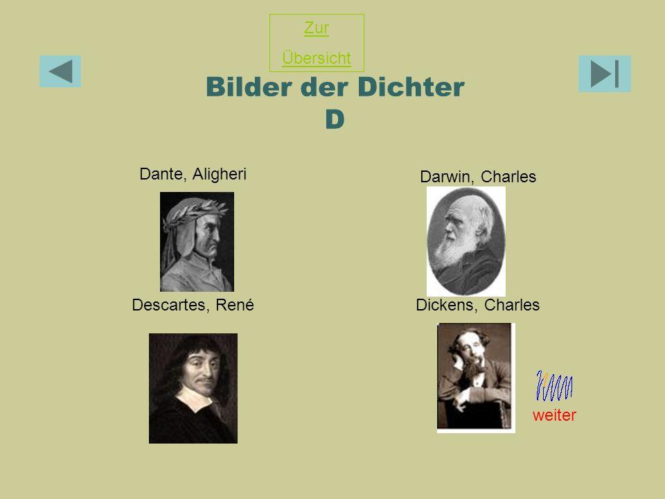 Bilder der Dichter D Dante, Aligheri Darwin, Charles Descartes, RenéDickens, Charles Zur Übersicht weiter