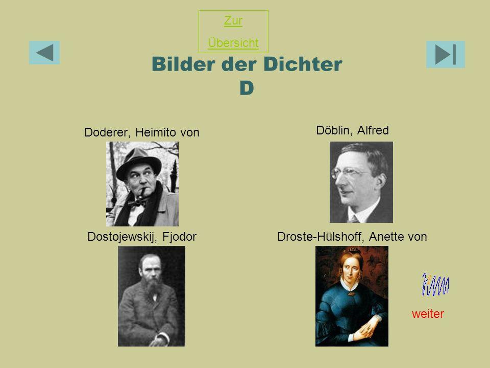 Bilder der Dichter D Doderer, Heimito von Döblin, Alfred Dostojewskij, FjodorDroste-Hülshoff, Anette von Zur Übersicht weiter