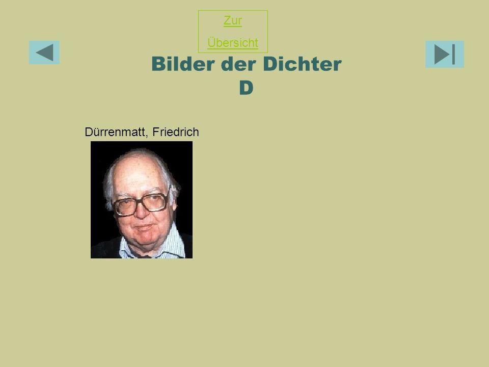 Bilder der Dichter D Dürrenmatt, Friedrich Zur Übersicht