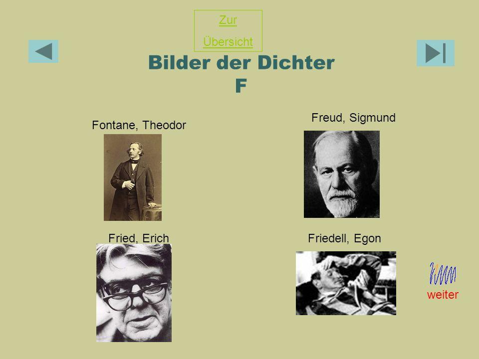 Bilder der Dichter F Fontane, Theodor Freud, Sigmund Fried, ErichFriedell, Egon Zur Übersicht weiter