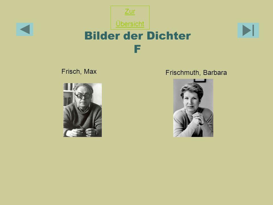 Bilder der Dichter F Frisch, Max Frischmuth, Barbara Zur Übersicht