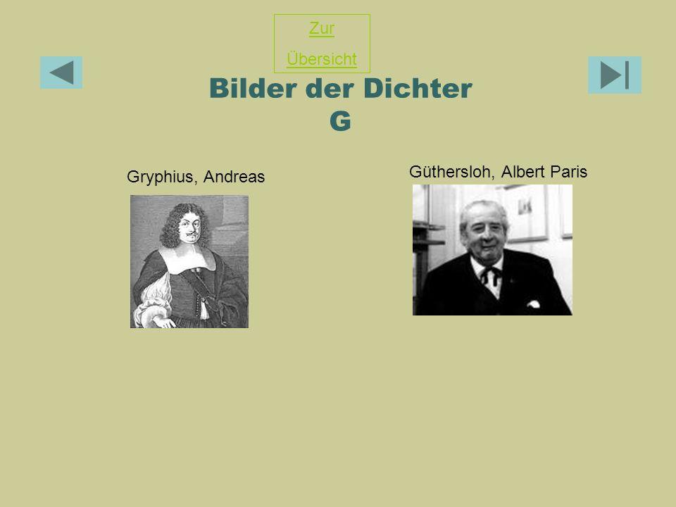 Bilder der Dichter G Gryphius, Andreas Güthersloh, Albert Paris Zur Übersicht