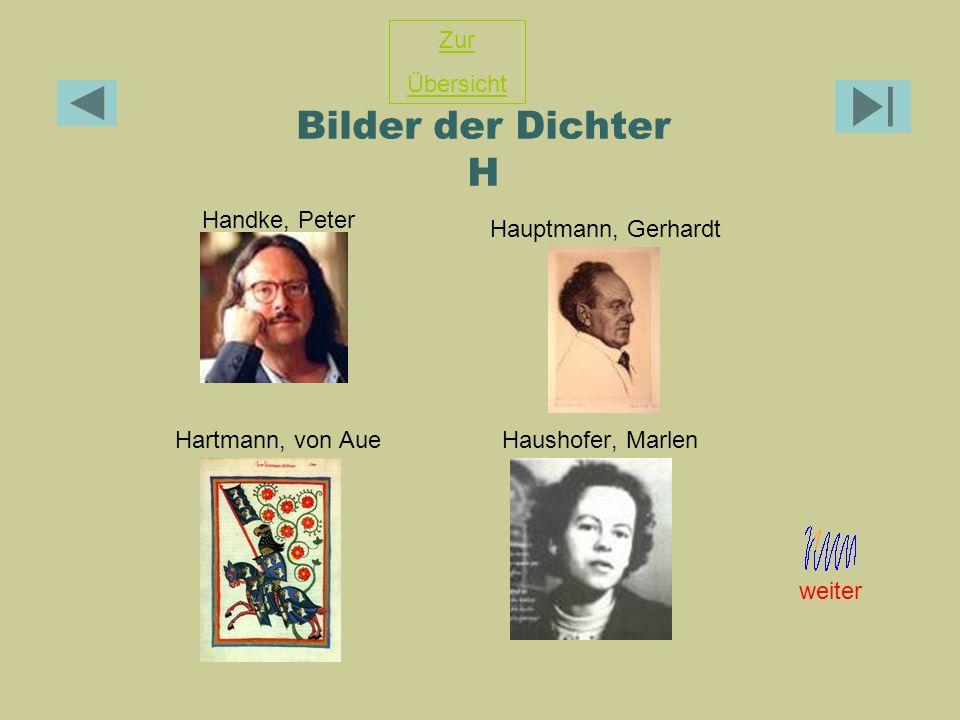 Bilder der Dichter H Handke, Peter Hartmann, von AueHaushofer, Marlen Zur Übersicht Hauptmann, Gerhardt weiter