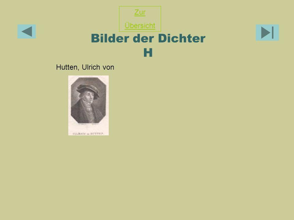 Bilder der Dichter H Hutten, Ulrich von Zur Übersicht