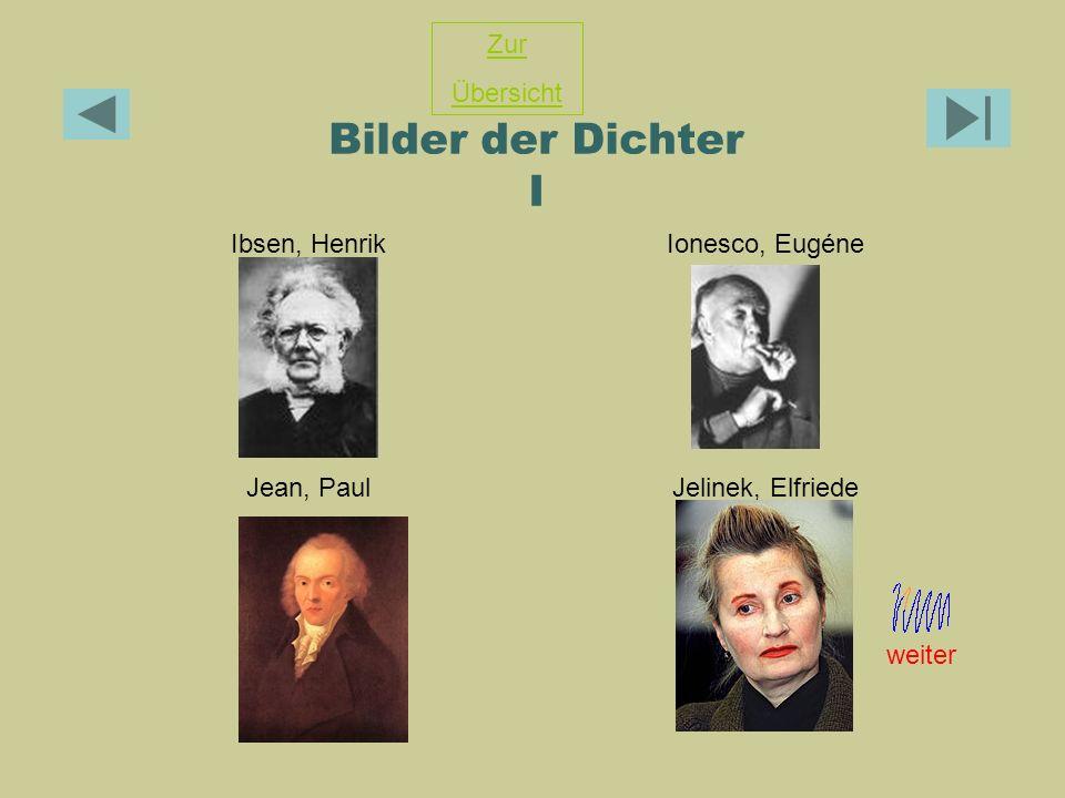 Bilder der Dichter I Ibsen, HenrikIonesco, Eugéne Jean, PaulJelinek, Elfriede Zur Übersicht weiter
