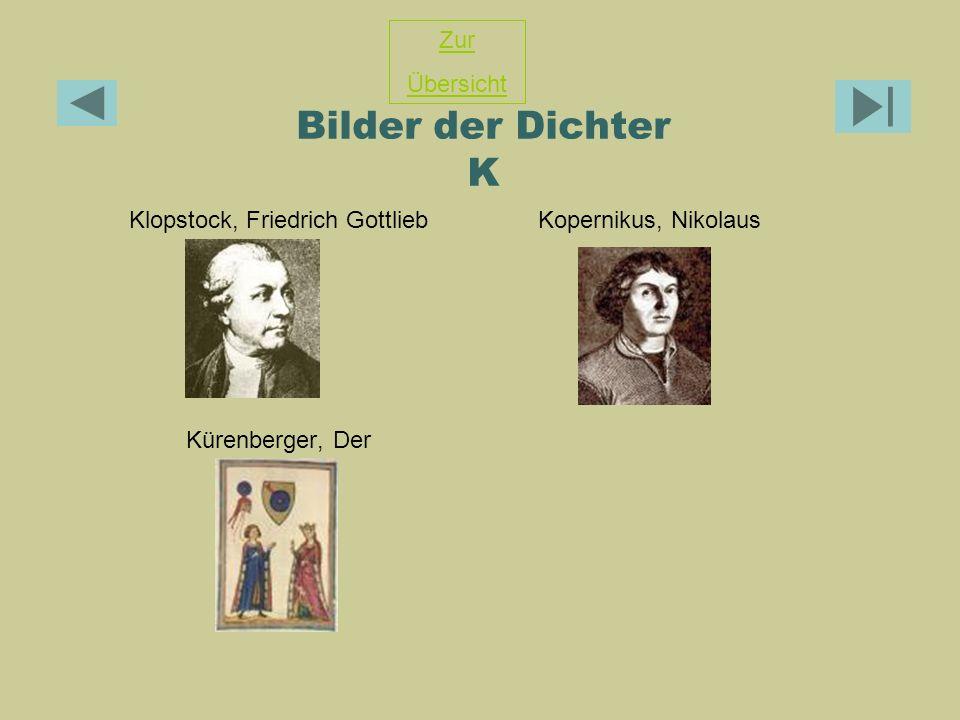 Bilder der Dichter K Klopstock, Friedrich Gottlieb Kopernikus, Nikolaus Kürenberger, Der Zur Übersicht