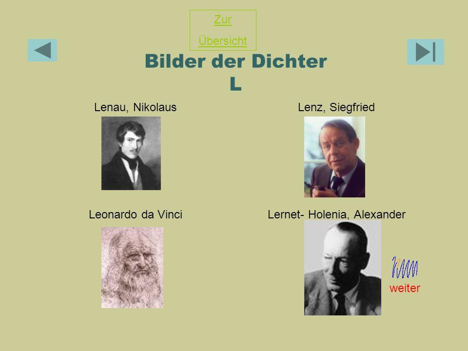 Bilder der Dichter L Lenau, NikolausLenz, Siegfried Leonardo da VinciLernet- Holenia, Alexander Zur Übersicht weiter