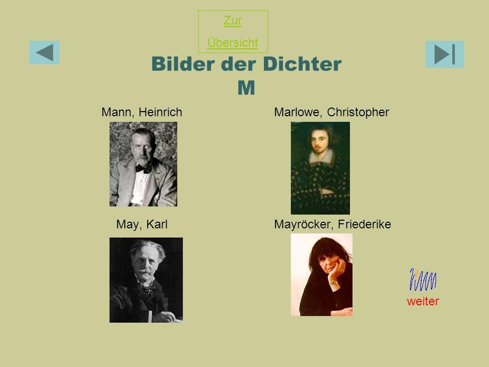 Bilder der Dichter M Mann, Heinrich Marlowe, Christopher May, Karl Mayröcker, Friederike Zur Übersicht weiter