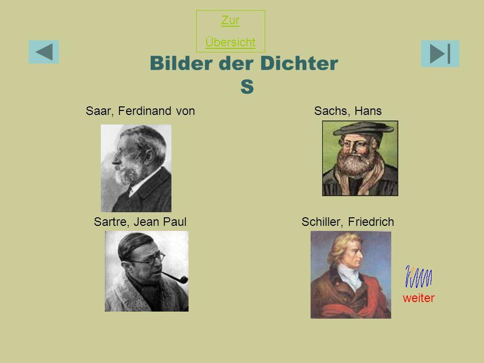 Bilder der Dichter S Saar, Ferdinand vonSachs, Hans Sartre, Jean PaulSchiller, Friedrich Zur Übersicht weiter