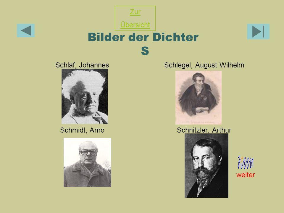 Bilder der Dichter S Schlaf, JohannesSchlegel, August Wilhelm Schmidt, ArnoSchnitzler, Arthur Zur Übersicht weiter