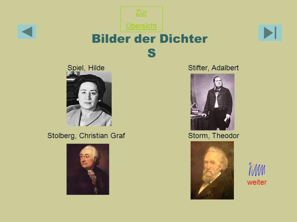 Bilder der Dichter S Spiel, HildeStifter, Adalbert Stolberg, Christian GrafStorm, Theodor Zur Übersicht weiter