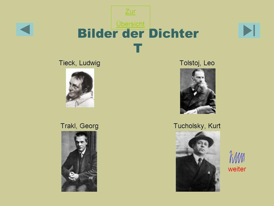 Bilder der Dichter T Tieck, LudwigTolstoj, Leo Trakl, GeorgTucholsky, Kurt Zur Übersicht weiter