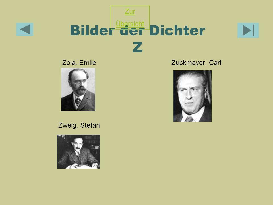 Bilder der Dichter Z Zola, EmileZuckmayer, Carl Zweig, Stefan Zur Übersicht