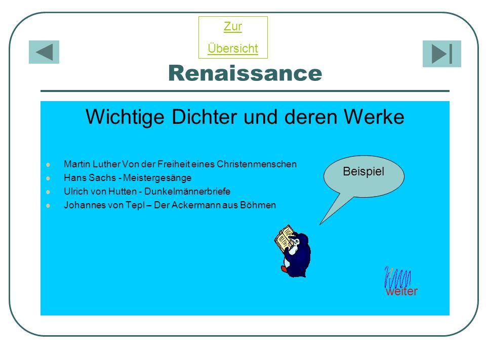 Renaissance Wichtige Dichter und deren Werke Martin Luther Von der Freiheit eines Christenmenschen Hans Sachs - Meistergesänge Ulrich von Hutten - Dun