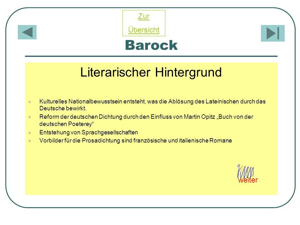 Barock Literarischer Hintergrund Kulturelles Nationalbewusstsein entsteht, was die Ablösung des Lateinischen durch das Deutsche bewirkt. Reform der de