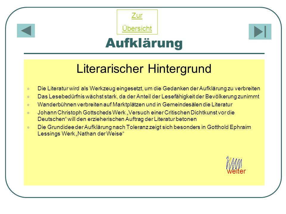 Aufklärung Literarischer Hintergrund Die Literatur wird als Werkzeug eingesetzt, um die Gedanken der Aufklärung zu verbreiten Das Lesebedürfnis wächst