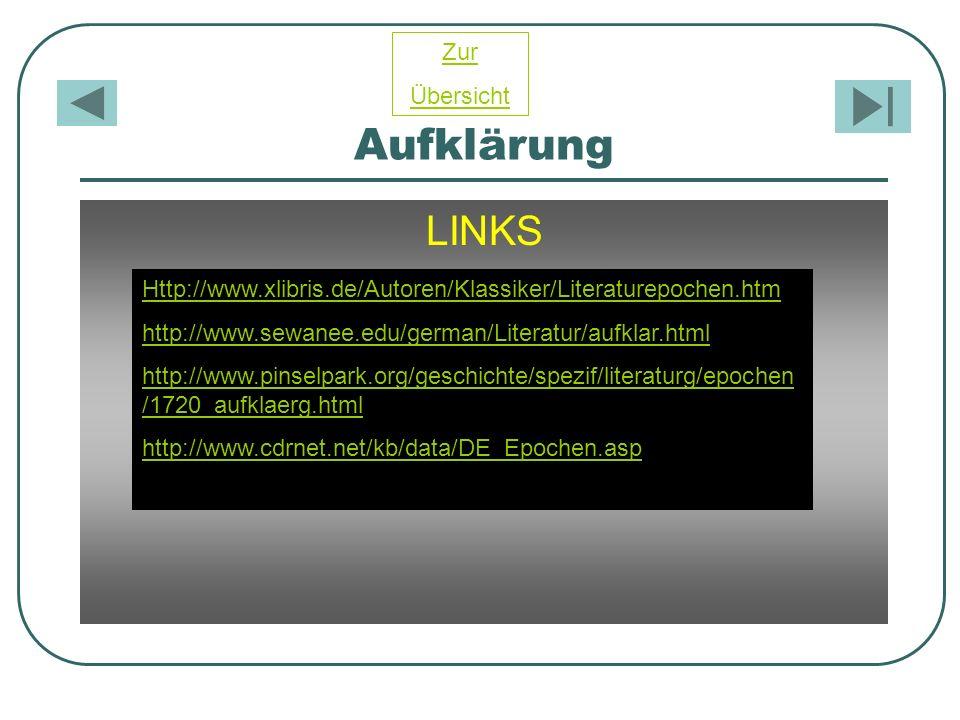 Aufklärung LINKS Http://www.xlibris.de/Autoren/Klassiker/Literaturepochen.htm http://www.sewanee.edu/german/Literatur/aufklar.html http://www.pinselpa