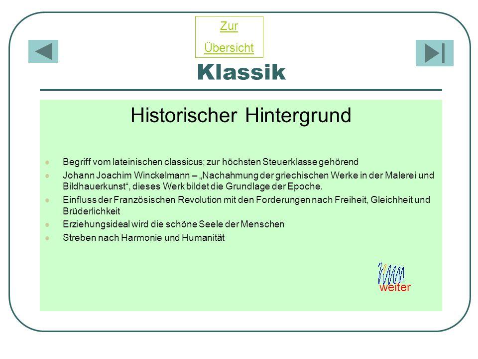 Klassik Historischer Hintergrund Begriff vom lateinischen classicus; zur höchsten Steuerklasse gehörend Johann Joachim Winckelmann – Nachahmung der gr