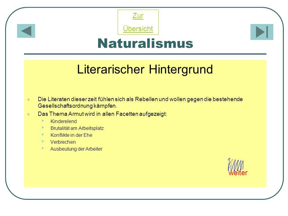 Naturalismus Literarischer Hintergrund Die Literaten dieser zeit fühlen sich als Rebellen und wollen gegen die bestehende Gesellschaftsordnung kämpfen