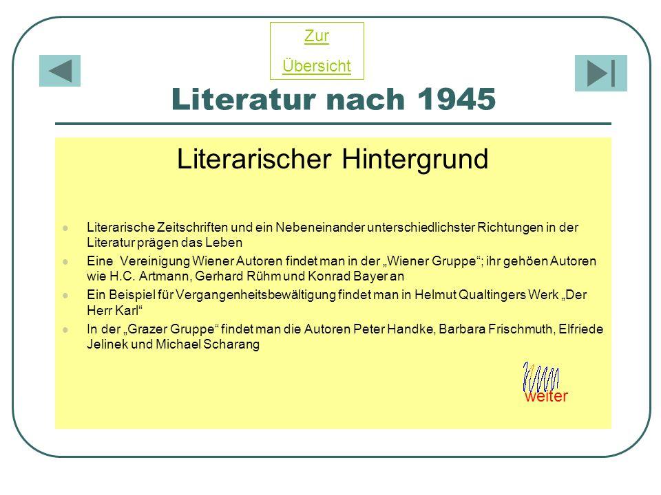 Literatur nach 1945 Literarischer Hintergrund Literarische Zeitschriften und ein Nebeneinander unterschiedlichster Richtungen in der Literatur prägen