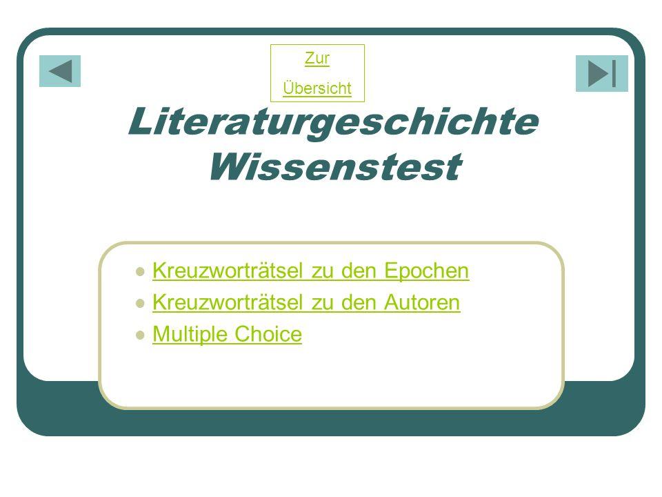 Literaturgeschichte Wissenstest Kreuzworträtsel zu den Epochen Kreuzworträtsel zu den Autoren Multiple Choice Zur Übersicht