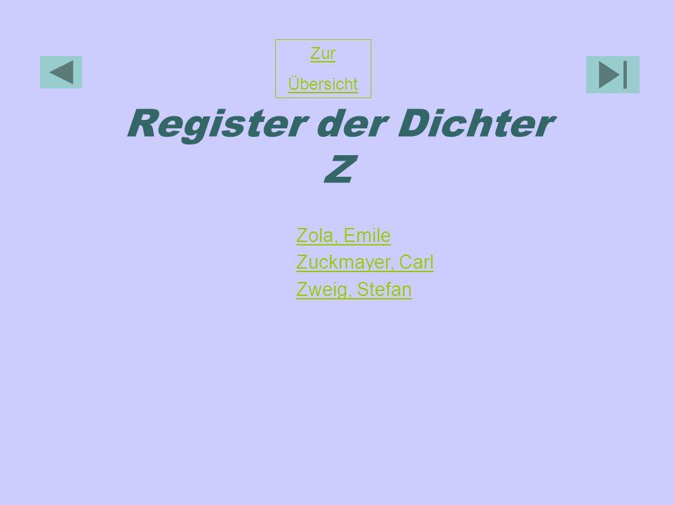 Register der Dichter Z Zur Übersicht Zola, Emile Zuckmayer, Carl Zweig, Stefan