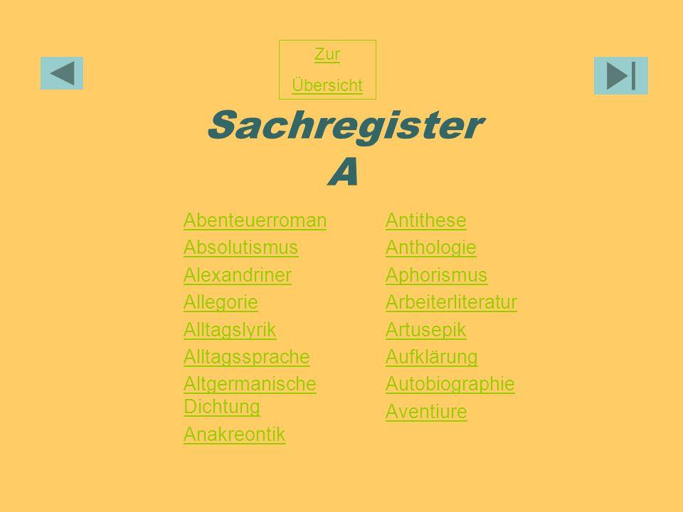 Sachregister A Zur Übersicht Abenteuerroman Absolutismus Alexandriner Allegorie Alltagslyrik Alltagssprache Altgermanische Dichtung Anakreontik Antith