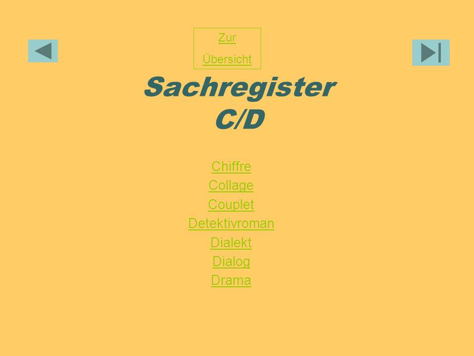 Sachregister C/D Chiffre Collage Couplet Detektivroman Dialekt Dialog Drama Zur Übersicht