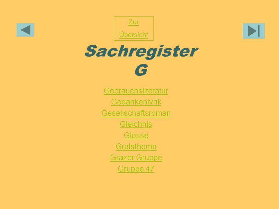 Sachregister G Gebrauchsliteratur Gedankenlyrik Gesellschaftsroman Gleichnis Glosse Gralsthema Grazer Gruppe Gruppe 47 Zur Übersicht