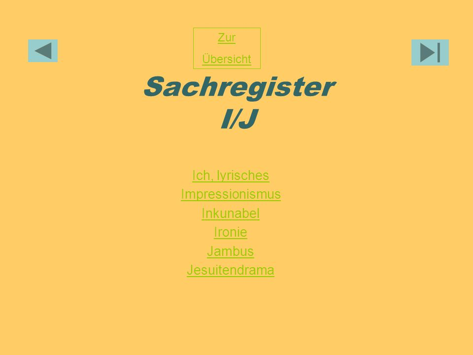 Sachregister I/J Ich, lyrisches Impressionismus Inkunabel Ironie Jambus Jesuitendrama Zur Übersicht