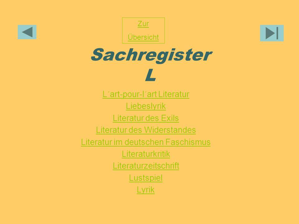 Sachregister L L´art-pour-l´art Literatur Liebeslyrik Literatur des Exils Literatur des Widerstandes Literatur im deutschen Faschismus Literaturkritik