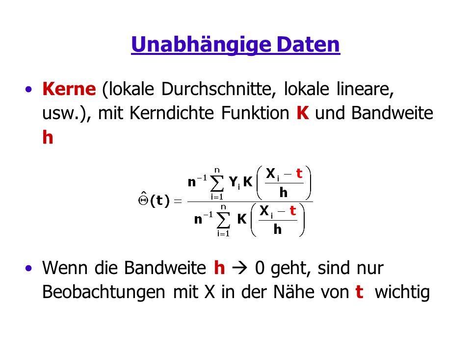 Unabhängige Daten Kerne (lokale Durchschnitte, lokale lineare, usw.), mit Kerndichte Funktion K und Bandweite h Wenn die Bandweite h 0 geht, sind nur Beobachtungen mit X in der Nähe von t wichtig