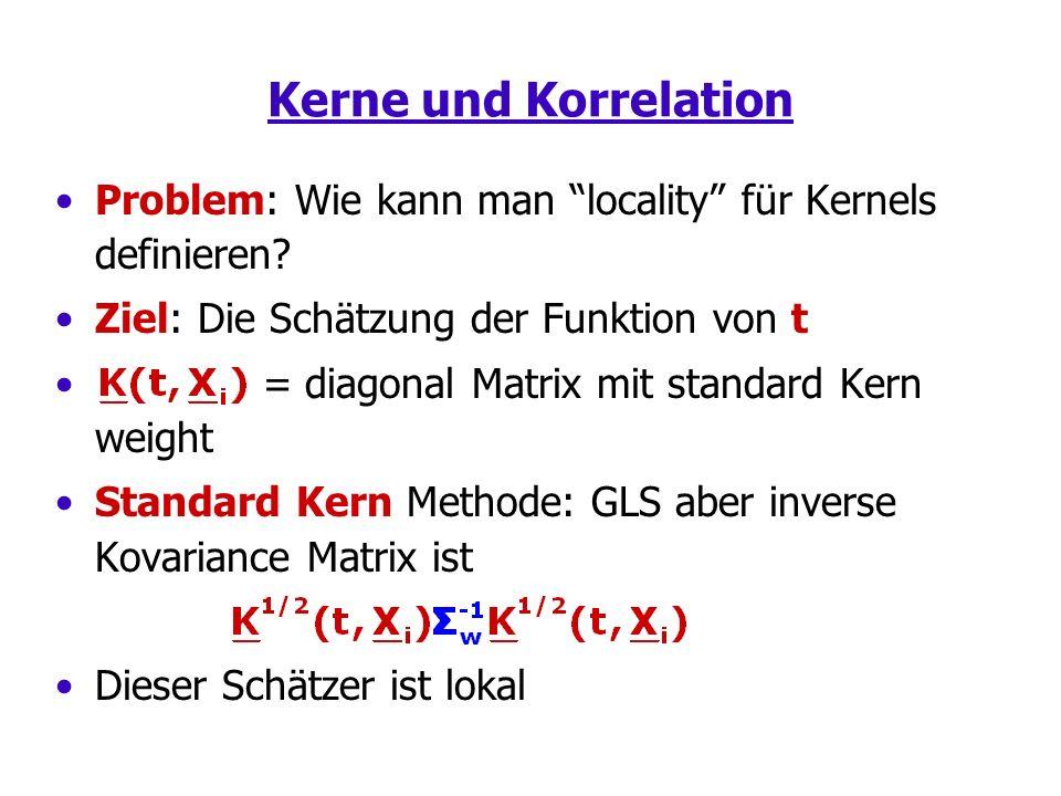 Kerne und Korrelation Problem: Wie kann man locality für Kernels definieren.