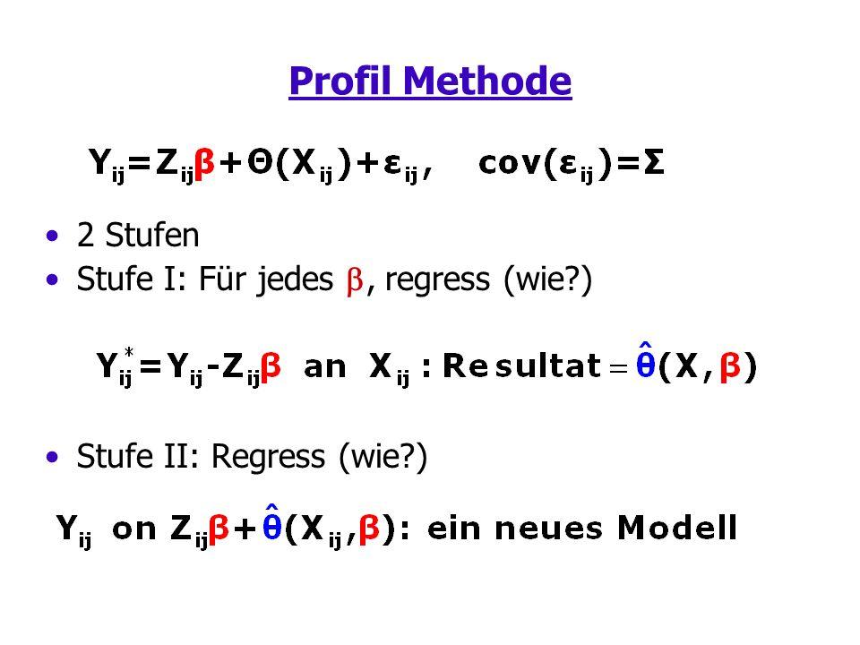 Profil Methode 2 Stufen Stufe I: Für jedes, regress (wie?) Stufe II: Regress (wie?)