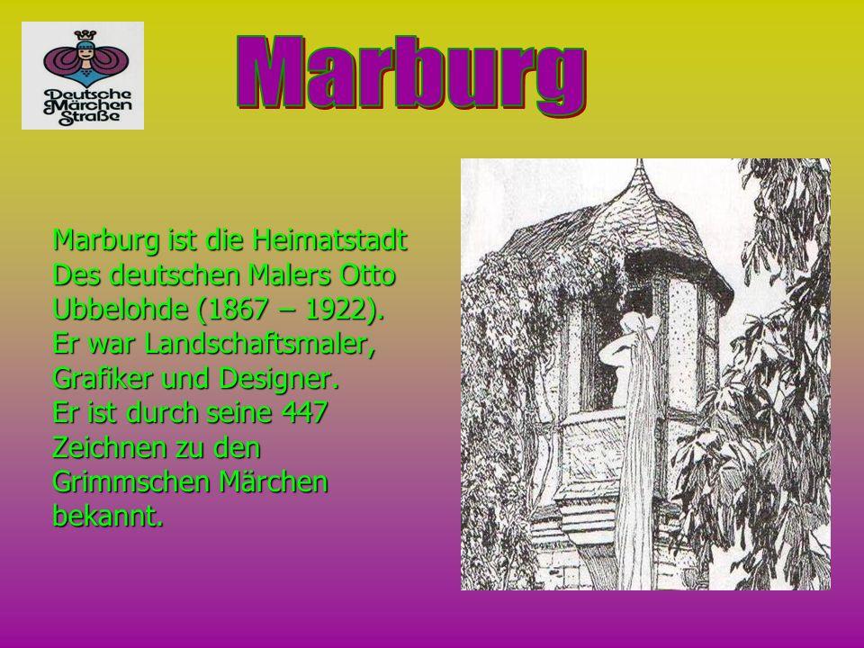 Marburg ist die Heimatstadt Des deutschen Malers Otto Ubbelohde (1867 – 1922). Er war Landschaftsmaler, Grafiker und Designer. Er ist durch seine 447