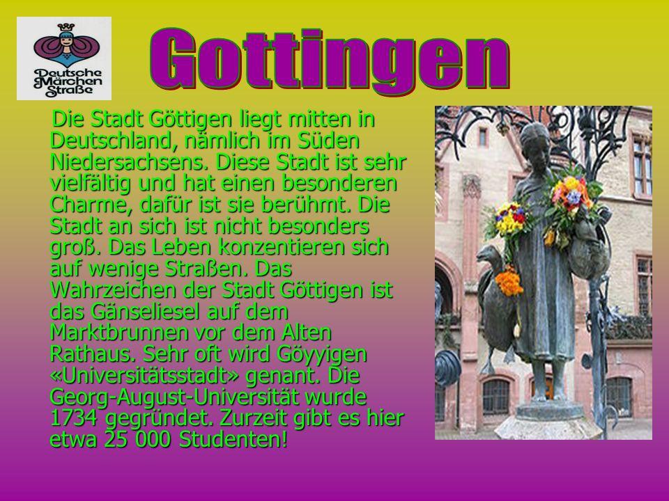 Die Stadt Göttigen liegt mitten in Deutschland, nämlich im Süden Niedersachsens. Diese Stadt ist sehr vielfältig und hat einen besonderen Charme, dafü
