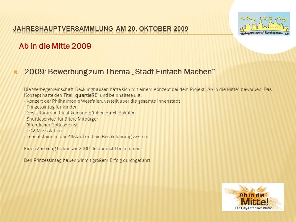 2009: Bewerbung zum Thema Stadt.Einfach.Machen Die Werbegemeinschaft Recklinghausen hatte sich mit einem Konzept bei dem Projekt Ab in die Mitte beworben.
