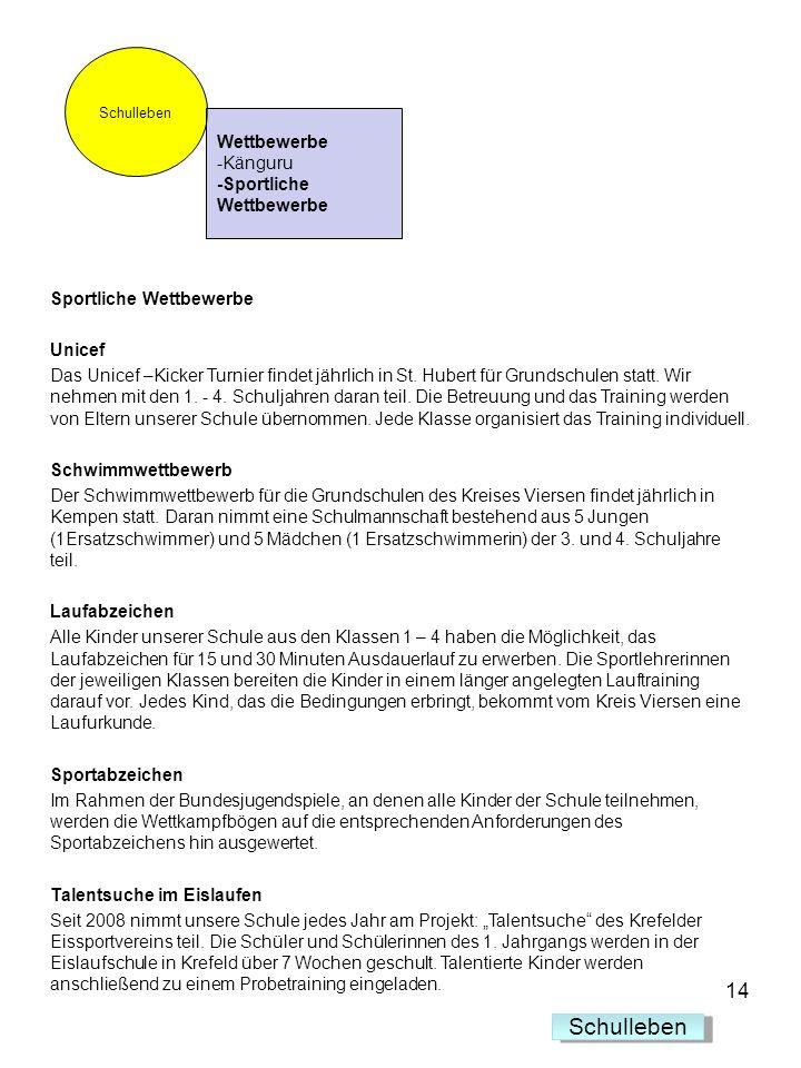 Sportliche Wettbewerbe Unicef Das Unicef –Kicker Turnier findet jährlich in St. Hubert für Grundschulen statt. Wir nehmen mit den 1. - 4. Schuljahren