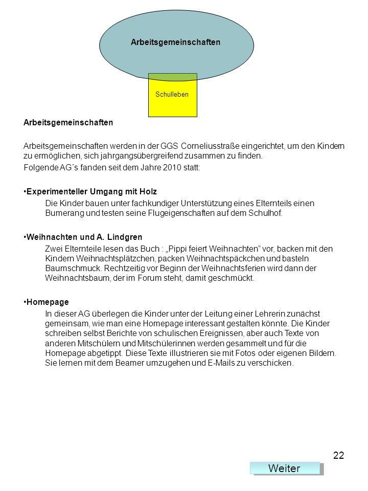 Arbeitsgemeinschaften Arbeitsgemeinschaften werden in der GGS Corneliusstraße eingerichtet, um den Kindern zu ermöglichen, sich jahrgangsübergreifend