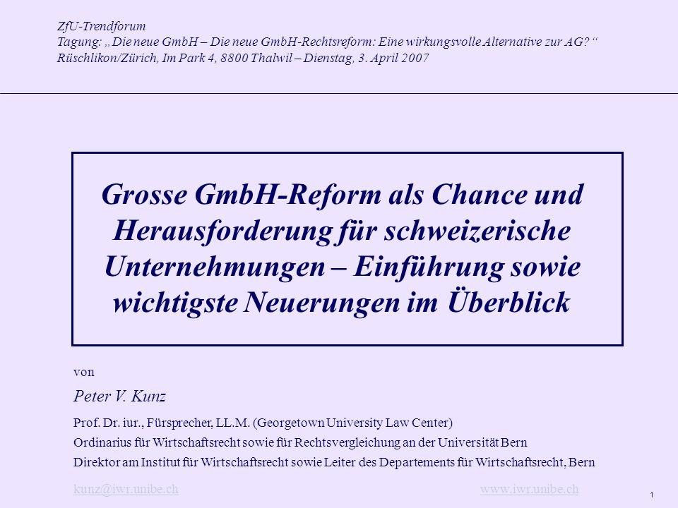 1 ZfU-Trendforum Tagung: Die neue GmbH – Die neue GmbH-Rechtsreform: Eine wirkungsvolle Alternative zur AG.