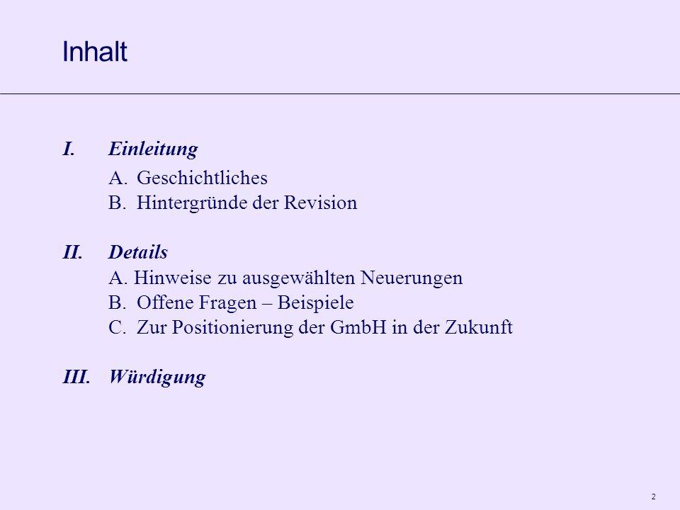 2 I.Einleitung A.Geschichtliches B.Hintergründe der Revision II.Details A.